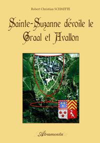 Sainte Suzanne d?voile le Graal et Avallon