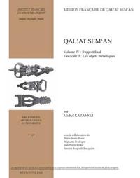 Qal'at Sem'an, RAPPORT FINAL. FASCICULE 3 : LES OBJETS MÉTALLIQUES
