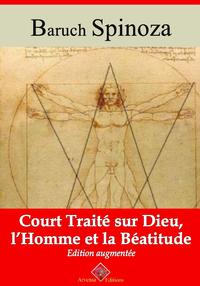 Court traité sur Dieu, l'homme et la béatitude – suivi d'annexes, Nouvelle édition 2019
