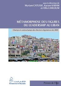 Métamorphose des figures du leadership au Liban