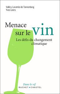 MENACE SUR LE VIN, LE DÉFI DU CHANGEMENT CLIMATIQUE