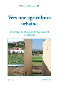 Vers une agriculture urbaine (ePub), L'exemple de la plaine de Beaudinard à Aubagne