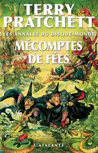 Les annales du Disque-monde. Volume 12, Mécomptes des fées