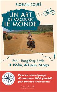 Un art de parcourir le monde : de Paris à Hong Kong à vélo