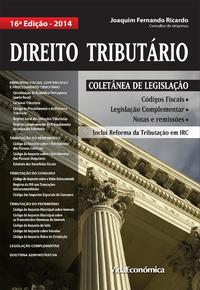 Direito Tribut?rio 2014 (16? Edi??o), Colect?nea de Legisla??o