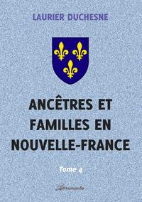 Anc?tres et familles en Nouvelle-France, Tome 4
