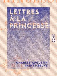 Lettres ? la Princesse