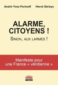 """Alarme, citoyens ! Sinon, aux larmes !, Manifeste pour une France """"v?nitienne"""""""