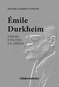 ÉMILE DURKHEIM, O social, o político e o jurídico