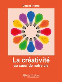 La créativité au coeur de notre vie