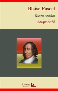 Blaise Pascal : Oeuvres complètes et annexes (mises en français moderne, annotées, illustrées)