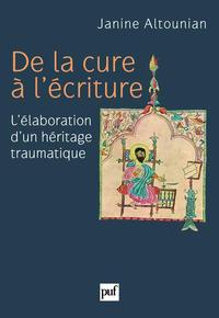 De la cure à l'écriture, L'élaboration d'un héritage traumatique