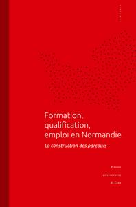 Formation, qualification, emploi en Normandie, La construction des parcours