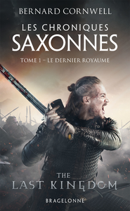 Cover image (Les chroniques saxonnes. Volume 1, Le dernier royaume)