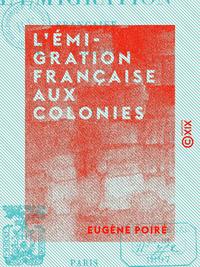 L'Émigration française aux colonies