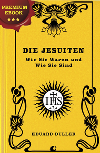Die Jesuiten. Wie Sie Waren und Wie Sie Sind.