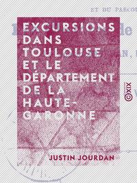 Excursions dans Toulouse et le d?partement de la Haute-Garonne