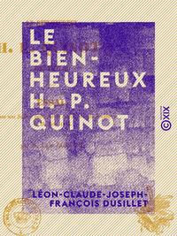 Le Bienheureux H.-P. Quinot