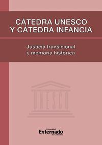 C?tedra Unesco y C?tedra Infancia: justicia transicional y memoria hist?rica