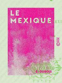 Le Mexique - Ou les Français à Mexico