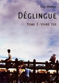 D?glingue - Tome 3