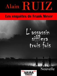 L'assassin sifflera trois fois (Les enquêtes de Frank Meyer)
