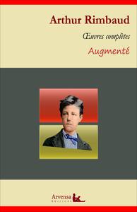 Arthur Rimbaud : Oeuvres complètes et annexes (annotées, illustrées), Poésies complètes, Correspondance, Illuminations, Une saison en enfer ...