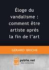 Livre numérique Éloge du vandalisme : comment être artiste après la fin de l'art