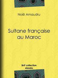 Sultane fran?aise au Maroc
