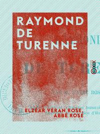 Raymond de Turenne - Étude historique