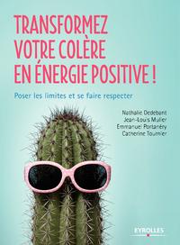 Transformez votre colère en énergie positive