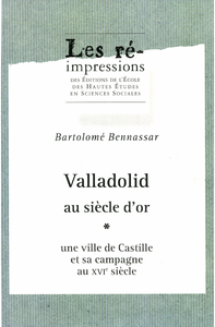 Valladolid au siècle d'or. Tome1