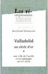 Livre numérique Valladolid au siècle d'or. Tome1