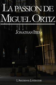 La passion de Miguel Ortiz