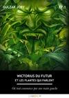 Livre numérique Wictorius du futur et les plantes qui parlent, épisode 1