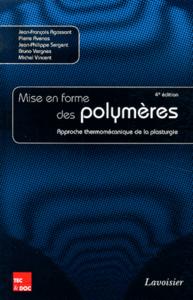 Livre numérique La mise en forme des polymères - Approche thermomécanique de la plasturgie
