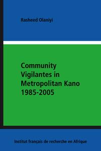 Livre numérique Community Vigilantes in Metropolitan Kano 1985-2005