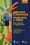 Livre numérique Enfants à protéger, des parents à aider : deux univers à rapprocher