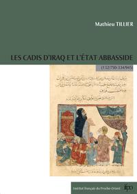 Les cadis d'Iraq et l'État Abbasside (132/750-334/945)