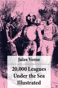 20,000 Leagues Under the Sea Illustrated (original illustrations by Alphonse de Neuville)