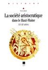 Livre numérique La société aristocratique dans le Haut-Maine