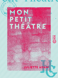 Mon petit théâtre - Le Temps nouveau - Mourir - Coupable - Fleurs piquées - Galatée