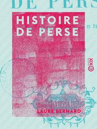 Histoire de Perse - Moeurs, usages et coutumes de ce pays
