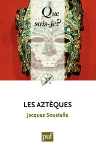 Les Aztèques, « Que sais-je ? » n° 1391