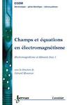 Livre numérique Champs et équations en éléctromagnétisme - Electromagnétisme et éléments finis, volume 1