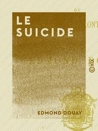 Le Suicide - Ou la Mort volontaire