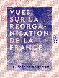 Vues sur la réorganisation de la France