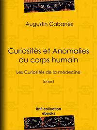 Curiosit?s et Anomalies du corps humain