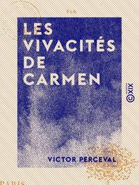 Les Vivacit?s de Carmen