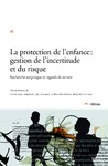 Livre numérique La protection de l'enfance: gestion de l'incertitude et du risque
